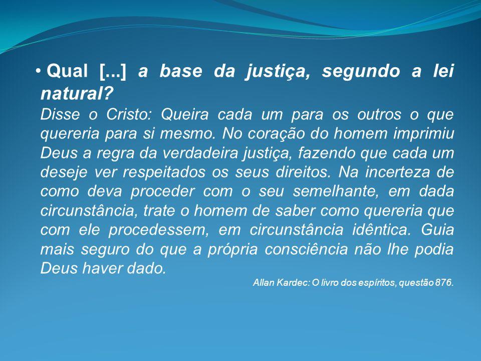 Qual [...] a base da justiça, segundo a lei natural